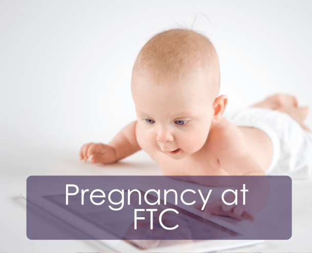 Pregnancy at FTC